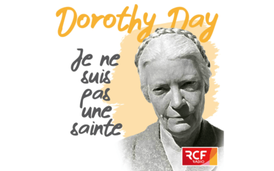 Dorothy Day : le podcast